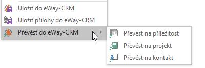 Převést do eWay-CRM z kontextového menu